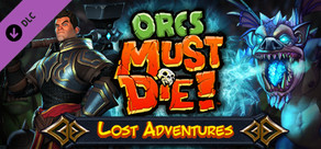 The Lost Adventures DLC heads to Orcs Must Die!, with a nifty discount to boot