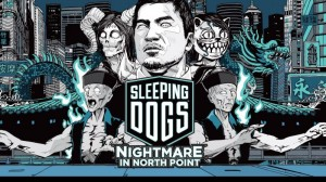 Sleeping Dogs Nightmare in North Point add-on out today on PSN, Xbox LIVE and Steam (360, PS3, PSN, XBLA)