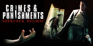 SHERLOCK HOLMES CRIMES & PUNISHMENTS' INTERROGATION TECHNIQUES SHOWCASED IN A NEW RAW GAMEPLAY TRAILER