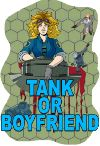 'Tank or Boyfriend' offers an odd choice, at half price on Steam.