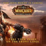 THE INVASION OF THE IRON HORDE HAS BEGUN:  WARLORDS OF DRAENOR™ PRELAUNCH PATCH NOW LIVE