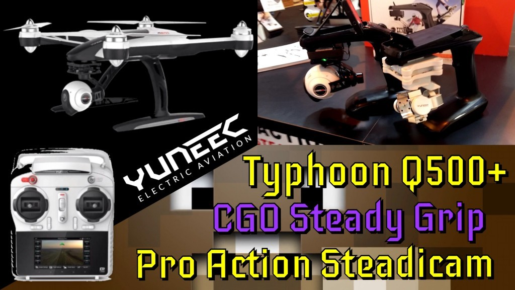 "Yuneec Inc ""Pro Action Steadicam Grip"" & ""Typhoon Q500+"" Quadcopter - moobitmedia yuneec pro action steady cam and typhoon quadcopter"
