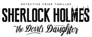 Sherlock Holmes: The Devil's Daughter release date announced.