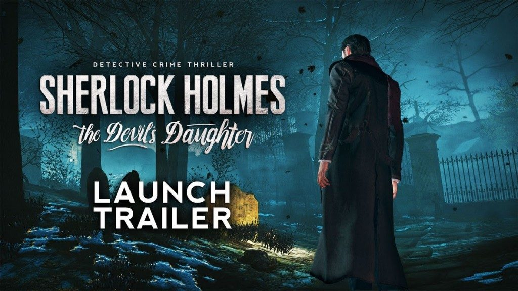 Sherlock Holmes: The Devil's Daughter Launch Trailer - sherlock