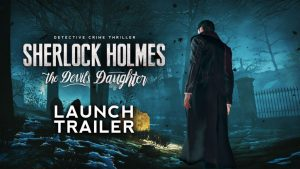 Sherlock Holmes: The Devil's Daughter Launch Trailer