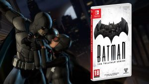 'Batman – The Telltale Series' Now Available on Nintendo Switch Both Digitally and at Retail