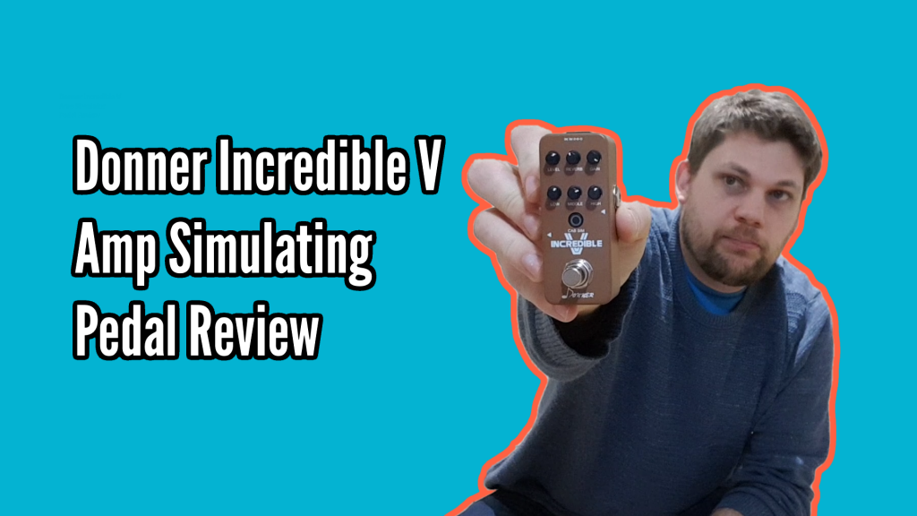 The Donner Incredible V Guitar Effects Pedal Review - Title