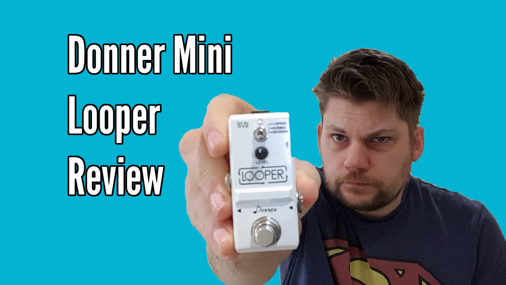 Donner Mini Looper Pedal Review - title