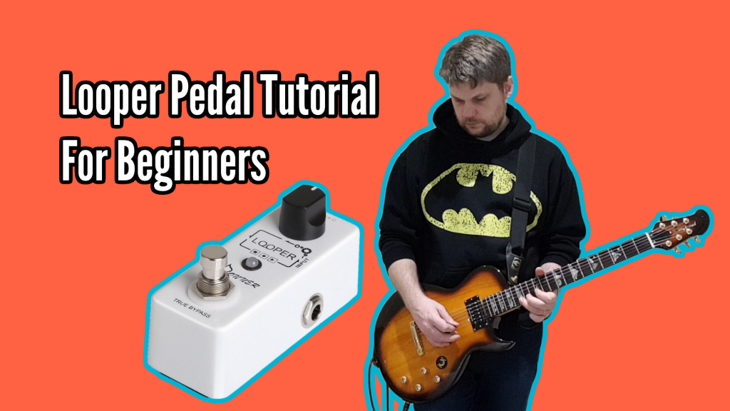 Looper Pedal Tutorial For Beginners - Tutorial Title