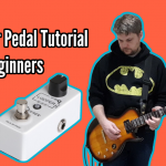 Looper Pedal Tutorial For Beginners