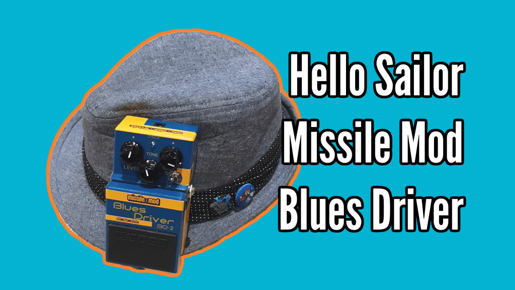 Missile Mod Blues Driver From Hello Sailor Effects: Demo And Review - bd title 2