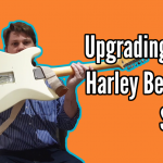 Upgrading the Harley Benton ST-62