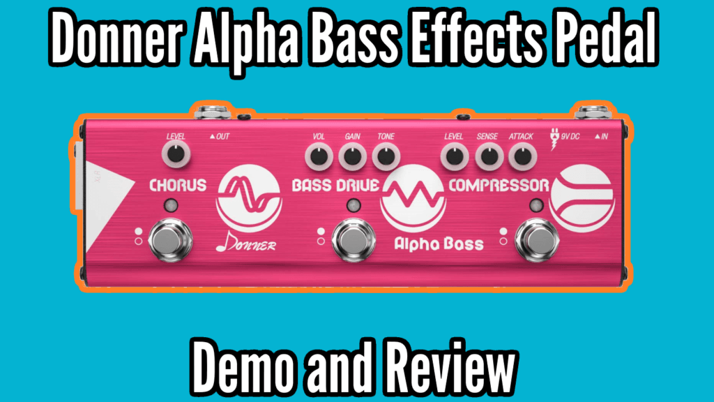 Donner Alpha Bass Demo And Review - Alpha Bass Title