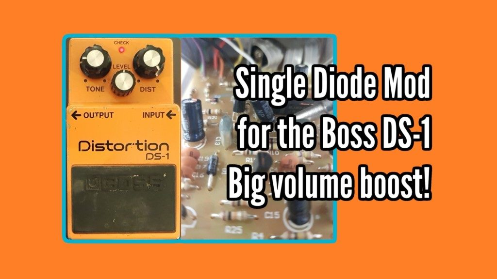 An easy Boss DS-1 mod, clip 1 diode and get a massive volume boost! - boss mod title 2