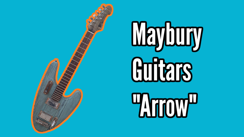 Maybury Guitars Arrow Demo - Arrow Review