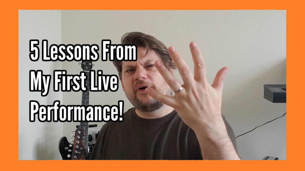 5 Lessons From My First Live Performance - 5 tips