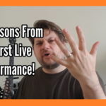 5 Lessons From My First Live Performance