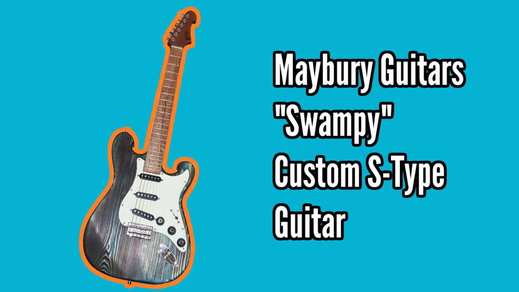 Custom S Type from Maybury Guitars - stype title