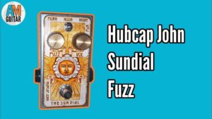 Hubcap John Sundial Fuzz Demo and Review