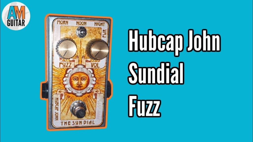 Hubcap John Sundial Fuzz Demo and Review - sundial