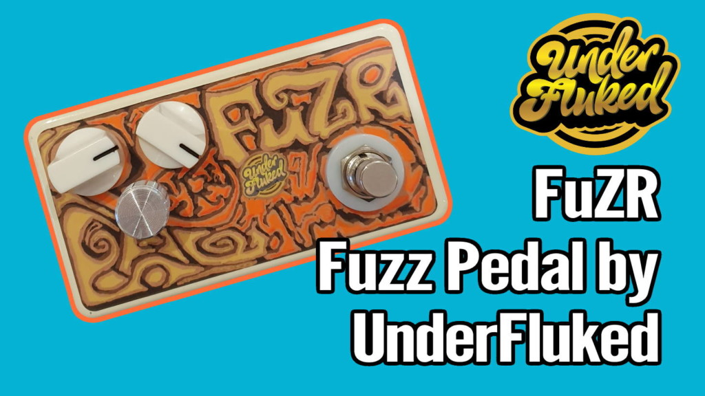 UnderFluked FuZR Fuzz Pedal Review (and 10% Discount) - FuZR Title